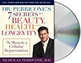 img - for Dr. Perricone's 7 Secrets to Beauty, Health and Longevity: The Miracle of Cellular Rejuvenation book / textbook / text book