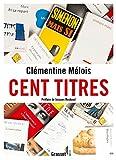 vignette de 'Cent titres (Clémentine Mélois)'