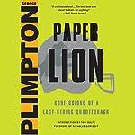Paper Lion: Confessions of a Last-String Quarterback | George Plimpton,Nicholas Dawidoff - foreword
