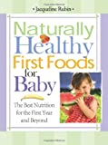 51iPL2mW3TL. SL160  Naturally Healthy First Foods for Baby: The Best Nutrition for the First Year and Beyond