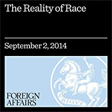 The Reality of Race (Foreign Affairs): What Evolution Can - and Can't - Explain about Culture (       UNABRIDGED) by Daniel Falkiner Narrated by Kevin Stillwell