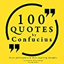 100 Quotes by Confucius (Great Philosophers and Their Inspiring Thoughts) Audiobook by  Confucius Narrated by Katie Haigh