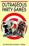 img - for Outrageous Party Games by Allison Kent (1998-11-19) book / textbook / text book