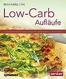 Low-Carb-Aufläufe - 40 kohlenhydratarme Gerichte aus dem Ofen & Wissenswertes zu Auflaufformen....