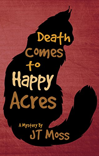 Death Comes To Happy Acres by JT Moss ebook deal
