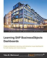 Learning SAP BusinessObjects Dashboards Front Cover