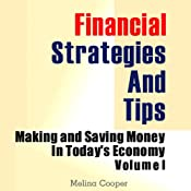 Financial Strategies and Tips: Making and Saving Money in Today's Economy, Volume 1 Audiobook