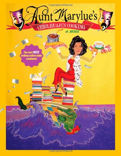 Aunt Marylue's Creole/ Cajun Cooking & *More: Full Color by W. Je'an