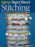 img - for More Seed Bead Stitching: Creative Variations on Traditional Techniques by Beth Stone (Dec 1 2009) book / textbook / text book