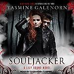 Souljacker: Lily Bound Series, Book 1 | Yasmine Galenorn