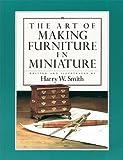 Art of Making Furniture in Miniature