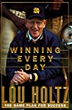 img - for Winning Everyday by Lou Holtz (1998-09-06) book / textbook / text book