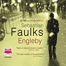Engleby (       UNABRIDGED) by Sebastian Faulks Narrated by Michael Maloney