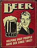 Beer - Helping Ugly People blechschild (40x30) (de pt red)