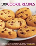 img - for 500 Cookie Recipes: An Irresistible Collection Of Cookies, Biscuits, Bars, Brownies, Slices, Scones, Muffins, Cupcakes, Shortbreads, Flapjacks, Crackers, Candies And More book / textbook / text book