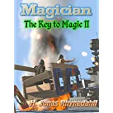 Magician (The Key to Magic Book 2) ~ H. Jonas Rhynedahll