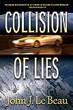 Collision of Lies: A Franz Waldbaer Thriller