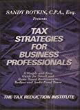 img - for Tax Strategies for Business Professionals: A Simple and Easy Guide for Small and Home Based Businesses to Reduce and Audit-proof Taxes (Book and 6-cd Program) book / textbook / text book