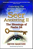 img - for By Kevin Basconi Unlocking the Hidden Mysteries of the Seer Anointing II & The Blessings of Psalm 24 (1st First Edition) [Paperback] book / textbook / text book
