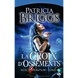 Mercy Thompson, tome 4 : La Croix d&#39;ossementspar Briggs Patricia