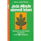 """Jede Minute sinnvoll leben. Vertrauen zu sich selbst gewinnenvon """"Marie-Luise Stangl"""""""