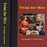 Twins for Hire | Dennis N. Del Prince