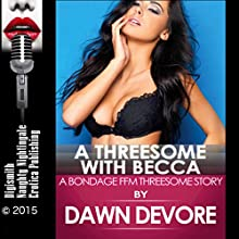 A Threesome with Becca (       UNABRIDGED) by Dawn Devore Narrated by Rebecca Wolfe