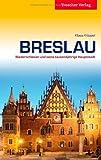 Breslau - Niederschlesien und seine tausendjährige Hauptstadt