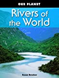 img - for Rivers of the World (Our Planet) book / textbook / text book