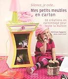 echange, troc Dominique Augagneur, Isabelle Schaff - Mes petits meubles en carton : Créations en cartonnage pour toute la maison