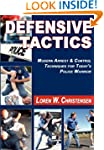 Defensive Tactics: Modern Arrest and...
