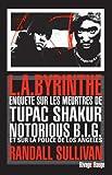 echange, troc Randall Sullivan - L.A.byrinthe : Enquête sur les meurtres de Tupac Shakur et Notorious B.I.G, sur l'implication de Suge Knight, le patron de Dea
