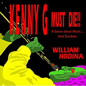 Kenny G Must Die!! Audiobook