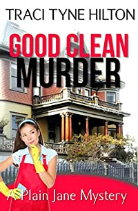 Good Clean Murder: A Plain Jane Mystery by Traci Tyne Hilton ebook deal