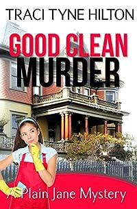 Good Clean Murder: A Plain Jane Mystery by Traci Tyne Hilton ebook deal