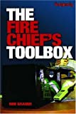 img - for The Fire Chief's Tool Box by Ron Graner (2007-01-19) book / textbook / text book