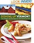 Dishing Up� Vermont: 145 Authentic Re...