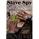 SLAVE SPY - The Youth and Times of Lazarus Perlman ~ Byron Lee Wade