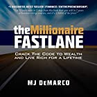 The Millionaire Fastlane: Crack the Code to Wealth and Live Rich for a Lifetime Hörbuch von MJ DeMarco Gesprochen von: MJ DeMarco