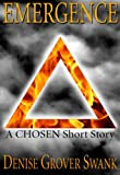 Emergence: Chosen Short Story #1 (The Chosen)