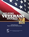 img - for Helping Veterans Succeed: A Handbook for Higher Education Administrators book / textbook / text book