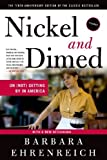Image of Nickel and Dimed: On (Not) Getting By in America [Paperback] [2011] 10 Anv Ed. Barbara Ehrenreich
