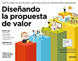 img - for Dise ando la propuesta de valor: C mo crear los productos y servicios que tus clientes est n esperando (Spanish Edition) book / textbook / text book