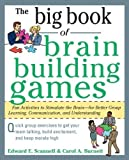 img - for The Big Book of Brain-Building Games: Fun Activities to Stimulate the Brain for Better Learning, Communication and Teamwork (Big Book Series) 1st (first) Edition by Scannell, Edward, Burnett, Carol [2009] book / textbook / text book