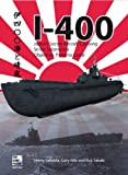 img - for I-400: Japan's Secret Aircraft Carrying Strike Submarine, Objective Panama Canal book / textbook / text book