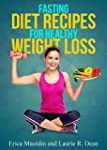 Fasting Diet: Fasting Diet Recipes fo...