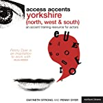 Access Accents: Yorkshire (North, South and West) - An Accent Training Resource for Actors | Gwyneth Strong,Penny Dyer