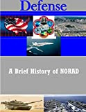 A Brief History of NORAD (Defense)