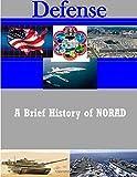 A Brief History of NORAD (Defense)