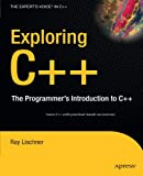 img - for Exploring C++: The Programmer's Introduction to C++ (Expert's Voice in C++) book / textbook / text book